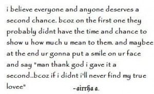 Believe Everyone And Anyone Deserves A Second Chance Because On The ...