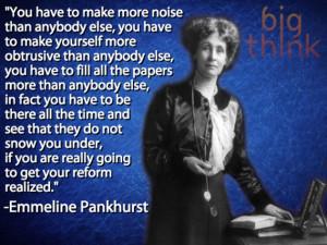 Emmeline Pankhurst on Pursuing Reform | Big Think | Words of Wisdom