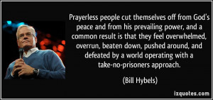 Prayerless people cut themselves off from God's peace and from his ...