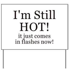 Menopause Humor Yard Sign for