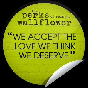 We accept the love we think we deserve essay help