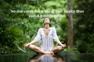 No one cares more about your health