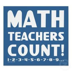 Math Teachers Count Posters