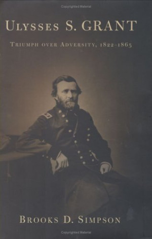 """... Grant: Triumph Over Adversity, 1822-1865"""" as Want to Read"""