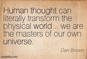 ... -Dan-Brown-thought-universe-human-world-Meetville-Quotes-23133
