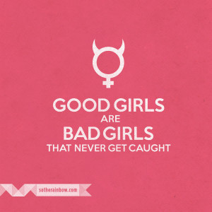 bad girl quotes and sayings quotesgram