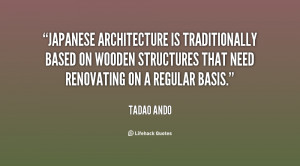 Japanese architecture is traditionally based on wooden structures that ...