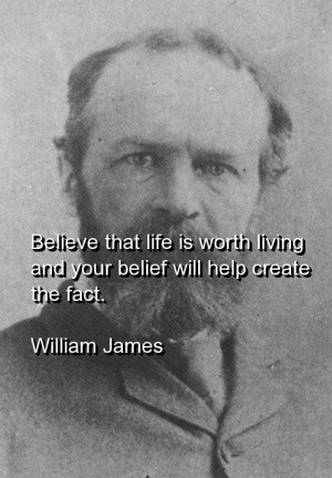 William james, quotes, sayings, believe, life, living