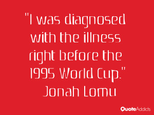 jonah lomu quotes i was diagnosed with the illness right before the ...
