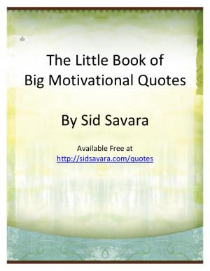 Little book of big motivational quotes sidsavara