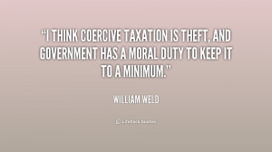 think coercive taxation is theft, and government has a moral duty to ...