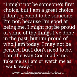 take me as I am or watch me as I walk away - Wisdom Quotes and Stories