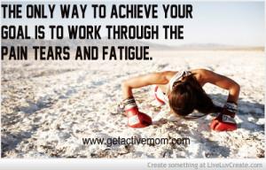 Work Through Pain Tears...