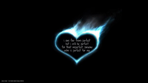 love quote burning heart far from perfect hd widescreen wallpaper