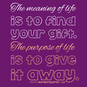 meaning of life quotes, purpose of life quotes