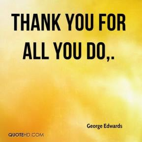 Thanks for All You Do Quotes