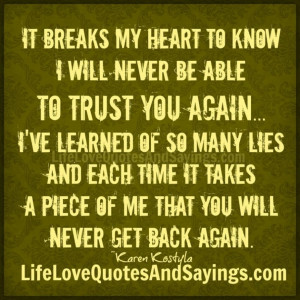 10 Best in Trust Quotes: It Breaks My Heart To Know I Will Never Be ...