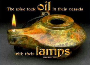 THE PARABLE OF THE 10 VIRGINS warns us to be ready - Have our lamps ...