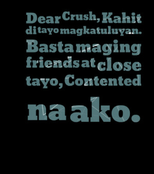 Quotes Picture: dear crush, kahit di tayo magkatuluyan basta maging ...