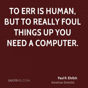 Paul R. Ehrlich Computers Quotes
