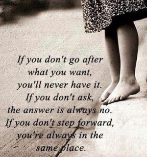 ... always no. If you don't step forward you're always in the same place