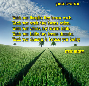 Watch Your Thoughts They Become Words Quotes