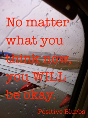 You WILL be okay!