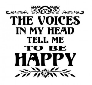 ... voices-in-my-head-tell-me-to-be? #inspirational #quotes #