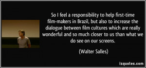 More Walter Salles Quotes