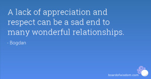 lack of appreciation and respect can be a sad end to many wonderful ...
