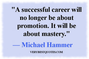 CAREER QUOTES - A successful career will no longer be about promotion ...