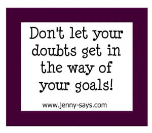 quote #doubts #courage #confidence #goals