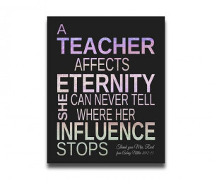 teacher affects eternity she can never tell where her influence ...