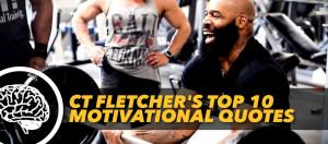 CT FLETCHER'S TOP 10 MOTIVATIONAL QUOTES