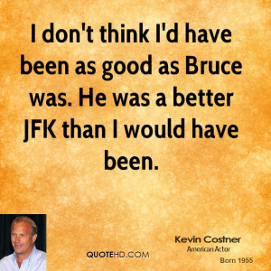 kevin-costner-kevin-costner-i-dont-think-id-have-been-as-good-as.jpg