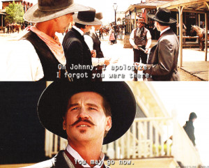 Doc Holliday being perfect, nbd.