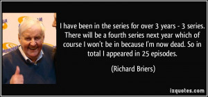 More Richard Briers Quotes