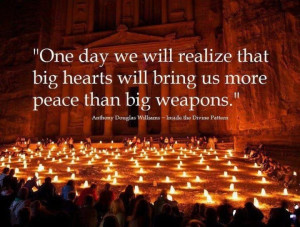 "... hearts will bring us more peace than big weapons"" ~ Democracy Quote"