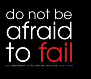 dont not be afraid to fail spiritual quotes
