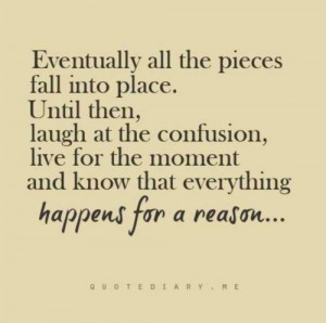 Monday Quote....everything happens for a reason...