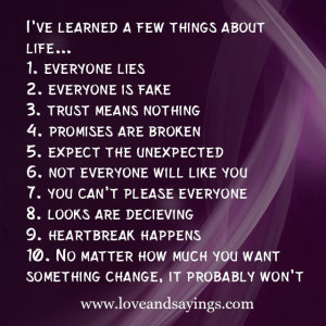 ve Learned A Few Things About Life….