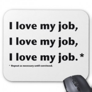 Love My Job.* Mouse Pad by rjvstudios