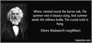 Where, twisted round the barren oak, The summer vine in beauty clung ...