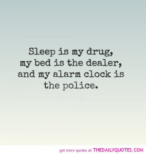 sleep-is-my-drug-life-quotes-sayings-pictures.jpg