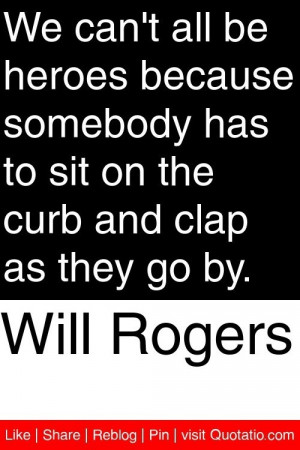 Will rogers, quotes, sayings, heroes, witty