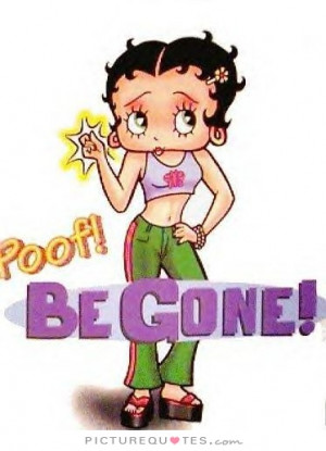 Poof! Be gone! Picture Quote #1