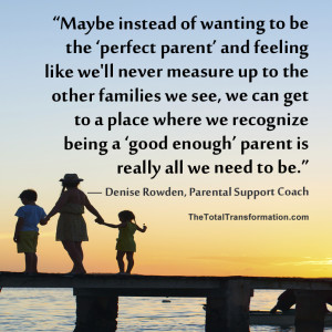 ... Yourself to Other Parents? How I Stopped Trying to Be the Perfect Mom