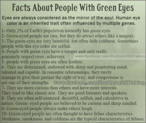 Quotes About Green Eyes Fact:people with green eyes