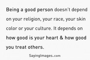 Being A Good Person: Quote About Good Person ~ Daily Inspiration