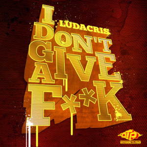 Ludacris – 'I Don't Give A F**k'